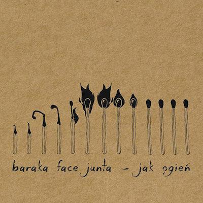 BARAKA FACE JUNTA - Jak ogien