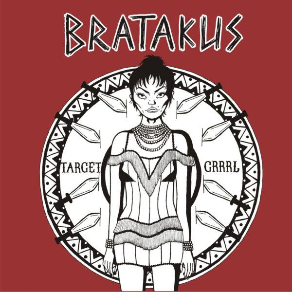 BRATAKUS - Target Grrrl