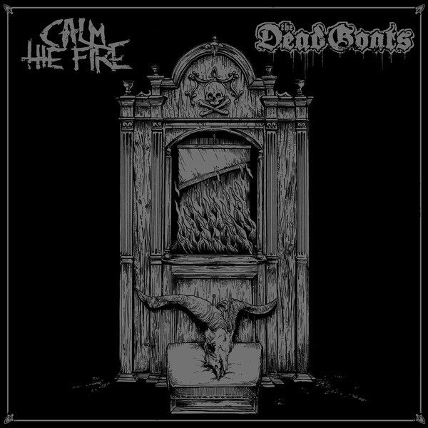 CALM THE FIRE / THE DEAD GOATS