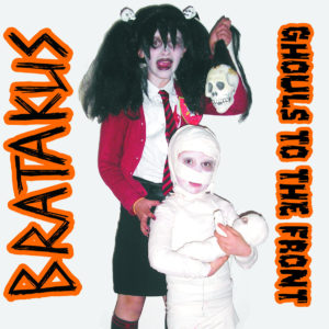 BRATAKUS - Ghouls To The Front