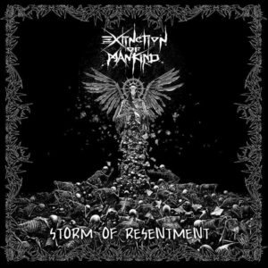 EXTINCTION OF MANKIND - Storm of Resentment