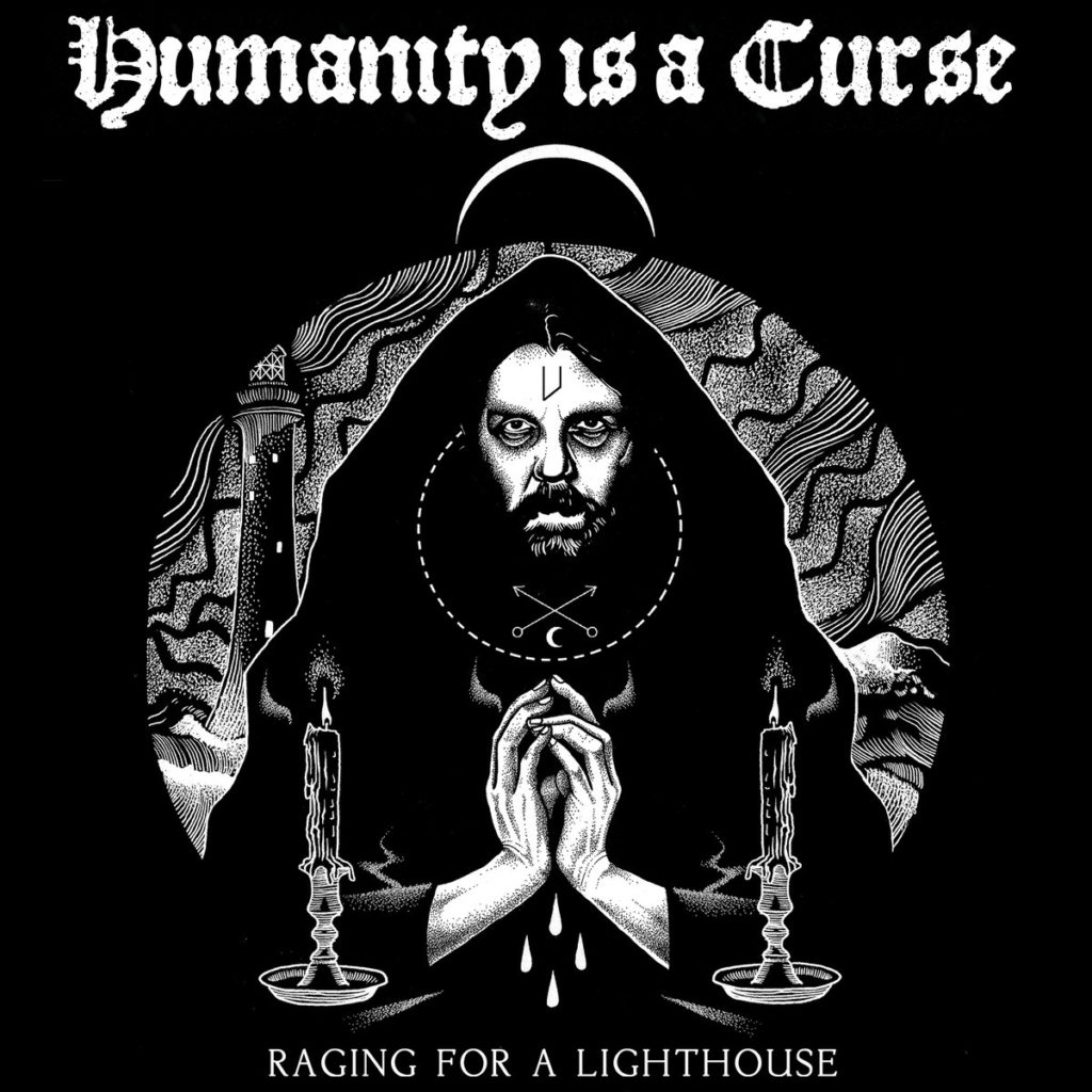 Humanity Is A Curse - Raiging for a Lighthouse