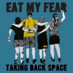 EAT MY FEAR